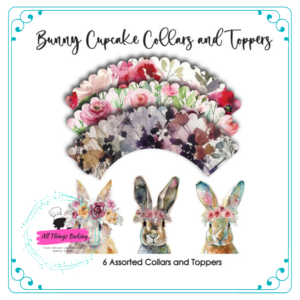 Bunny Cupcake Collar and Toppers